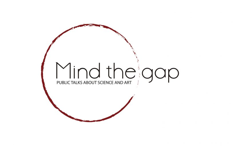 Mind the gap. Public talks about Science and Art